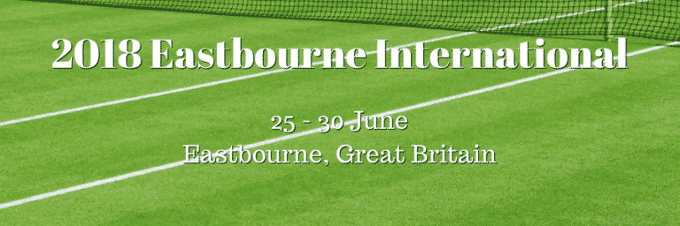 2018 Eastbourne International Betting Preview
