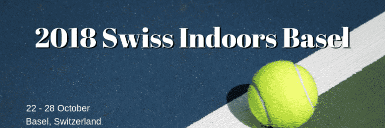 Punter's Guide to Betting on the 2018 Swiss Indoors – Current Odds and Who to Back