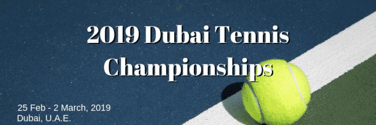2019 Dubai Tennis Championships Betting Preview and Picks